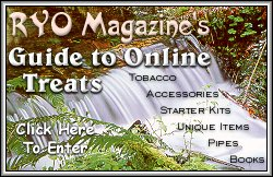 Click here to Visit  RYO Magazine's Buyer's Guide & Guide To Online Treats